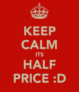 keep-calm-its-half-price-d